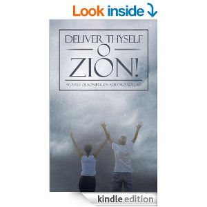 Deliver thyself O Zion! Kindle Edition